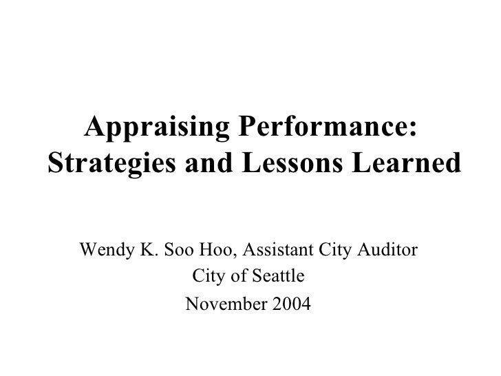 Appraising Performance:  Strategies and Lessons Learned Wendy K. Soo Hoo, Assistant City Auditor City of Seattle November ...