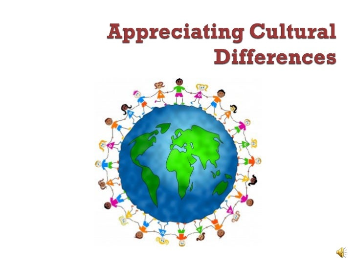 understanding importance of cultural differences in Importance of cultural diversity recognizing and respecting cultural differences in the workplace is essential to a company's organizational structure and the.