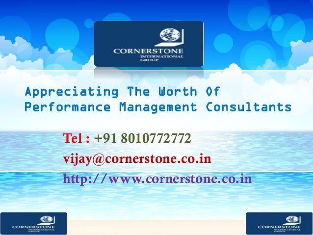 Appreciating The Worth Of Performance Management Consultants Tel : +91 8010772772 vijay@cornerstone.co.in http://www.corne...