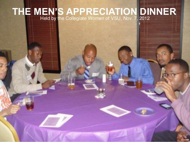 THE MEN'S APPRECIATION DINNER    Held by the Collegiate Women of VSU, Nov. 7, 2012