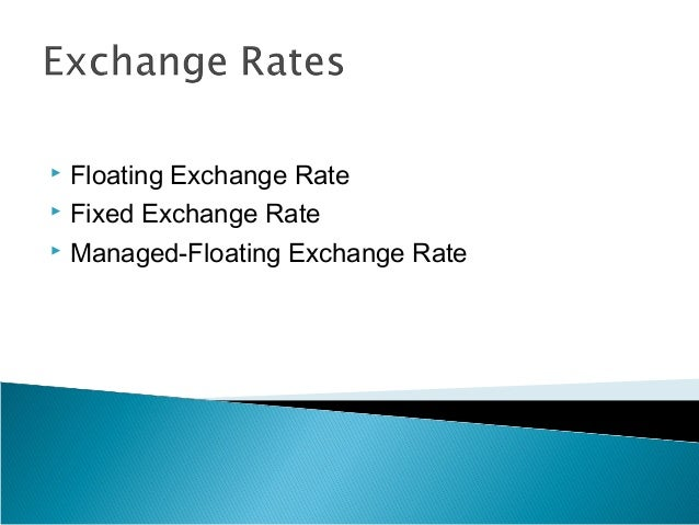 FLoating Exchange Rates?