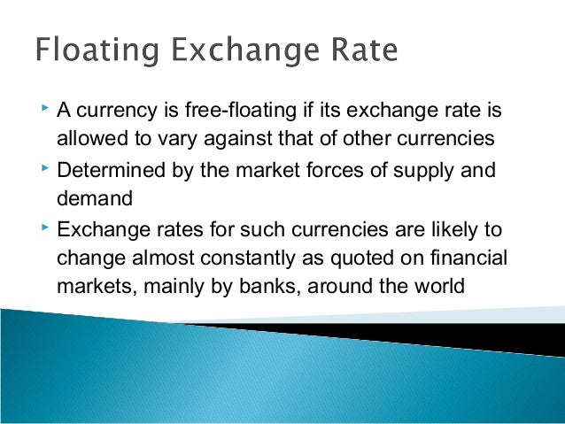 the floating exchange rate system in the united kingdom This paper reviews exchange rate regimes followed by countries for centuries  earlier  india is following a managed floating regime in spite of stable   goldsmiths in the uk started the system of maintaining records of.