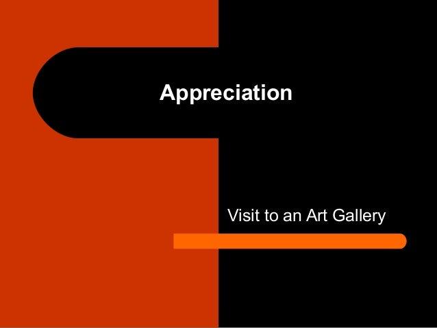 Appreciation Visit to an Art Gallery