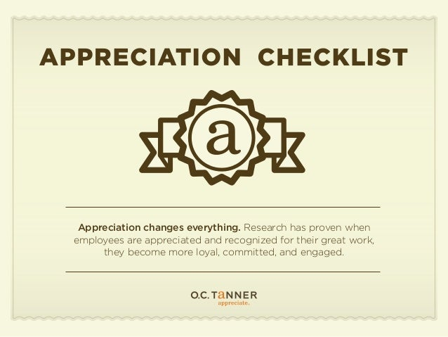 Appreciation changes everything. Research has proven when employees are appreciated and recognized for their great work, t...