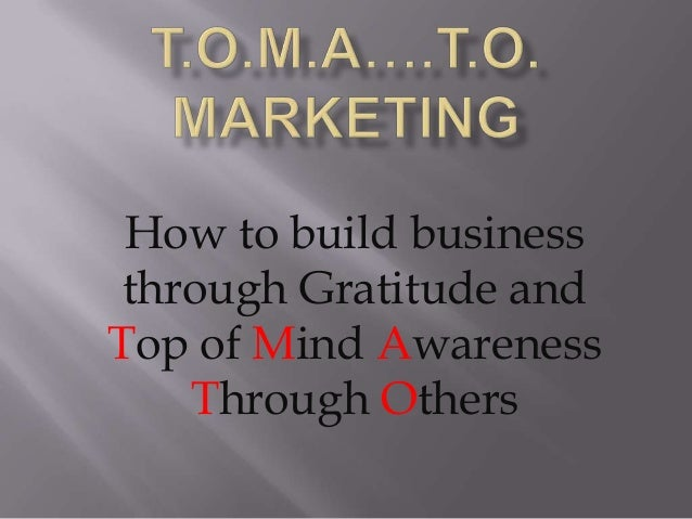 How to build business through Gratitude andTop of Mind Awareness    Through Others
