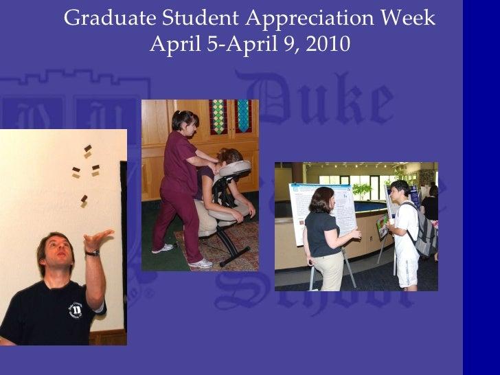 Graduate Student Appreciation Week April 5-April 9, 2010