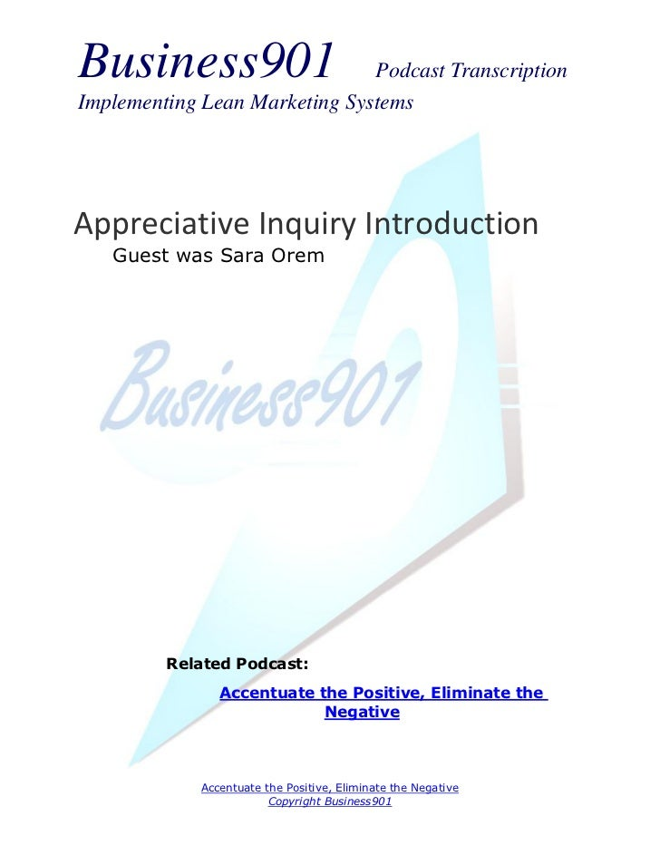 Business901                    Podcast TranscriptionImplementing Lean Marketing SystemsAppreciative Inquiry Introduction  ...