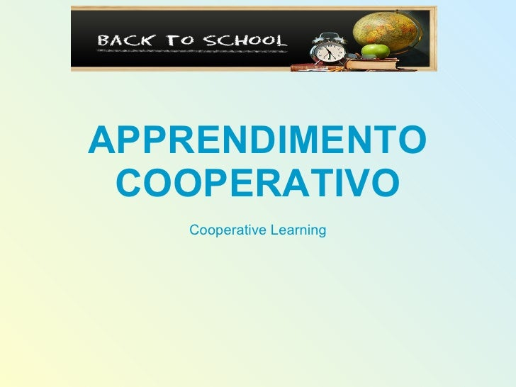 APPRENDIMENTO  COOPERATIVO    Cooperative Learning