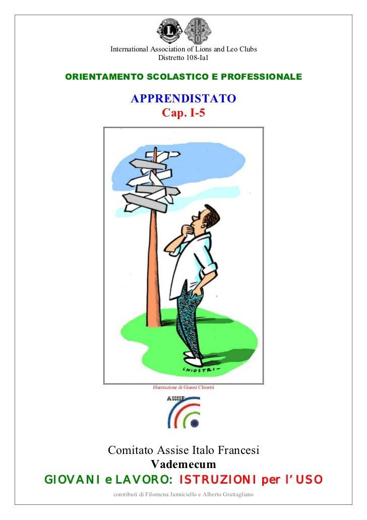 International Association of Lions and Leo Clubs                         Distretto 108-Ia1  ORIENTAMENTO SCOLASTICO E PROF...