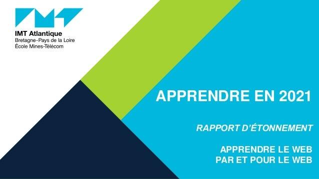 APPRENDRE EN 2021 RAPPORT D'ÉTONNEMENT APPRENDRE LE WEB PAR ET POUR LE WEB