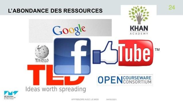 L'ABONDANCE DES RESSOURCES 04/02/2021 APPRENDRE AVEC LE WEB 24