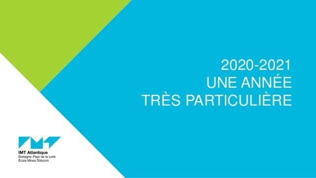 2020-2021 UNE ANNÉE TRÈS PARTICULIÈRE