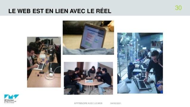 LE WEB EST EN LIEN AVEC LE RÉEL 04/02/2021 APPRENDRE AVEC LE WEB 30
