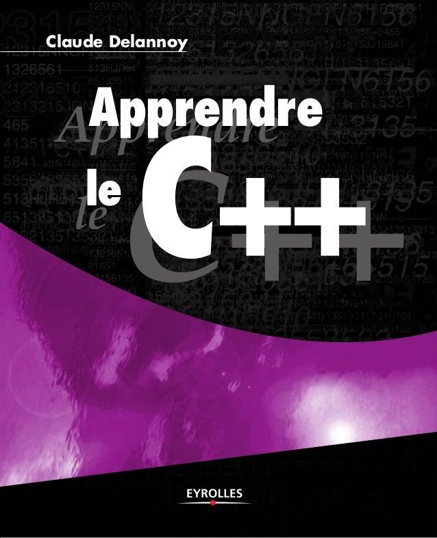 Claude Delannoy  Apprendre Apprendre  C++ C++  le le