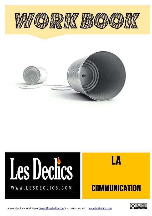 Le workbook est réalisé par ismail@lesdeclics.com il est sous licence www.lesdeclics.com WORKBOOK