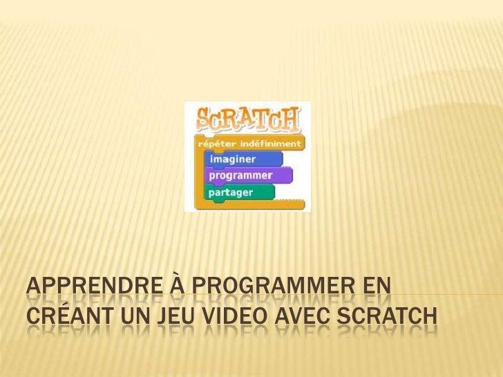 Apprendre à programmer en créant un jeu video avec Scratch<br />1<br />