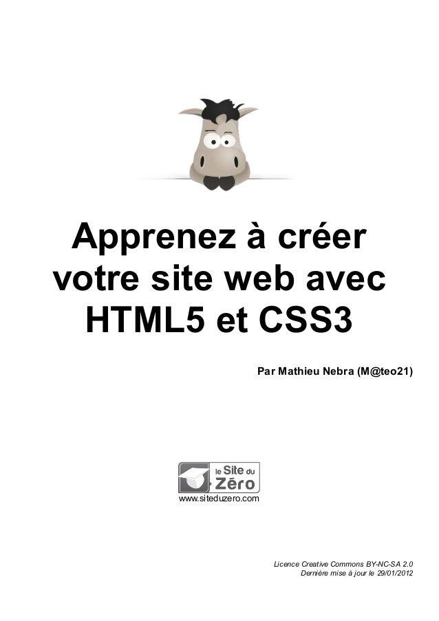 Apprenez à créer votre site web avec HTML5 et CSS3 Par Mathieu Nebra (M@teo21)  www.siteduzero.com  Licence Creative Commo...