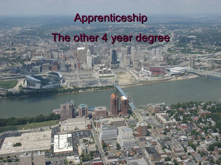 Apprenticeship The other 4 year degree