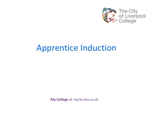 Apprentice Induction My College at: my.liv-stu.co.uk