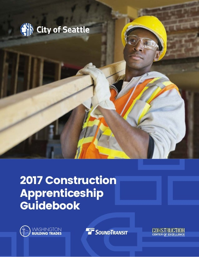 1 2017 Construction Apprenticeship Guidebook CENTER OF EXCELLENCE