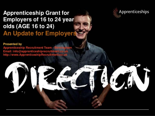 Apprenticeship Grant forEmployers of 16 to 24 yearolds (AGE 16 to 24)An Update for EmployersPresented byApprenticeship Rec...