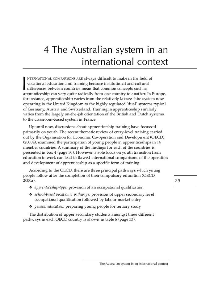 4 The Australian system in an international context I NTERNATIONAL COMPARISONS ARE always difficult to make in the field o...