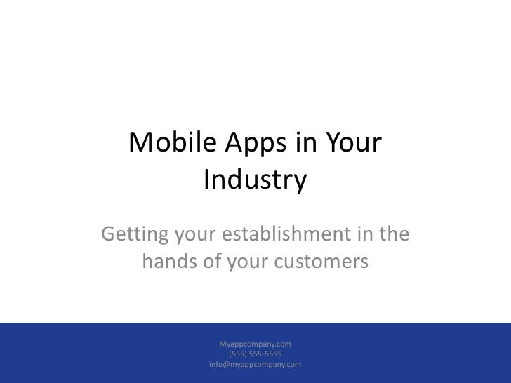 Mobile Apps in YourIndustry<br />Getting your establishment in the hands of your customers<br />Myappcompany.com <br />(55...