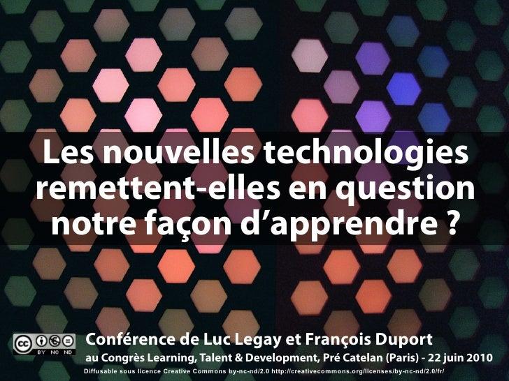 Les nouvelles technologies remettent-elles en question  notre façon d'apprendre ?      Conférence de Luc Legay et François...