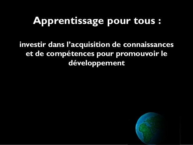 Apprentissage pour tous : investir dans l'acquisition de connaissances et de compétences pour promouvoir le développement