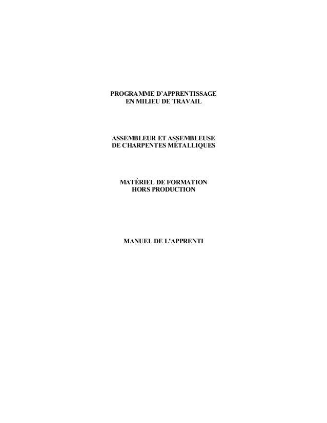PROGRAMME D'APPRENTISSAGE   EN MILIEU DE TRAVAILASSEMBLEUR ET ASSEMBLEUSEDE CHARPENTES MÉTALLIQUES  MATÉRIEL DE FORMATION ...