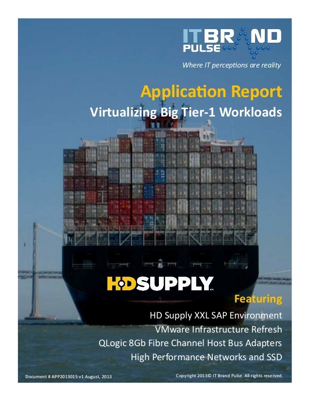 Where IT perceptions are reality  Application Report Virtualizing Big Tier-1 Workloads  Featuring HD Supply XXL SAP Enviro...