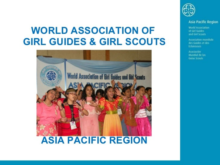 WORLD ASSOCIATION OF  GIRL GUIDES & GIRL SCOUTS ASIA PACIFIC REGION