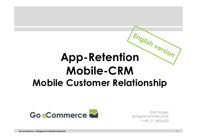 App-Retention  Mobile-CRM  Mobile Customer Relationship  Olaf Grüger  go@goecommerce.de  ++49 171 4826523  Go eCommerce - ...