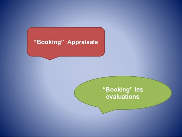 """""""Booking"""" Appraisals """"Booking"""" les evaluations"""
