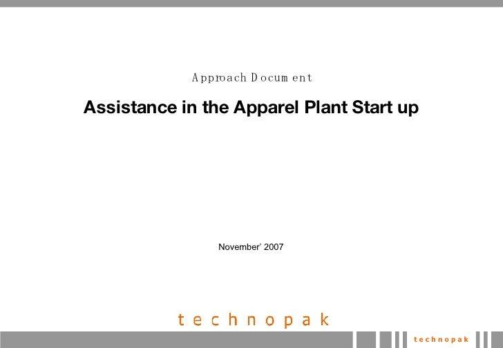 <ul><li>Approach Document </li></ul><ul><li>Assistance in the Apparel Plant Start up </li></ul><ul><ul><li>November' 2007 ...