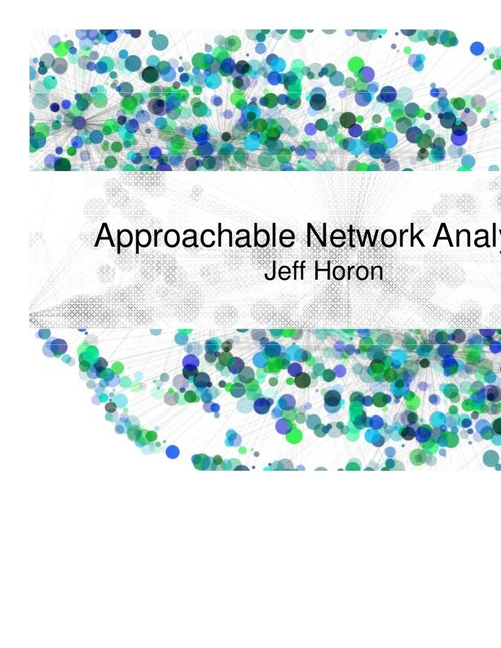Approachable Network Analysis          Jeff Horon