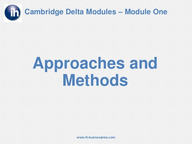 Approaches and Methods<br />Cambridge Delta Modules – Module One<br />www.ih-buenosaires.com<br />