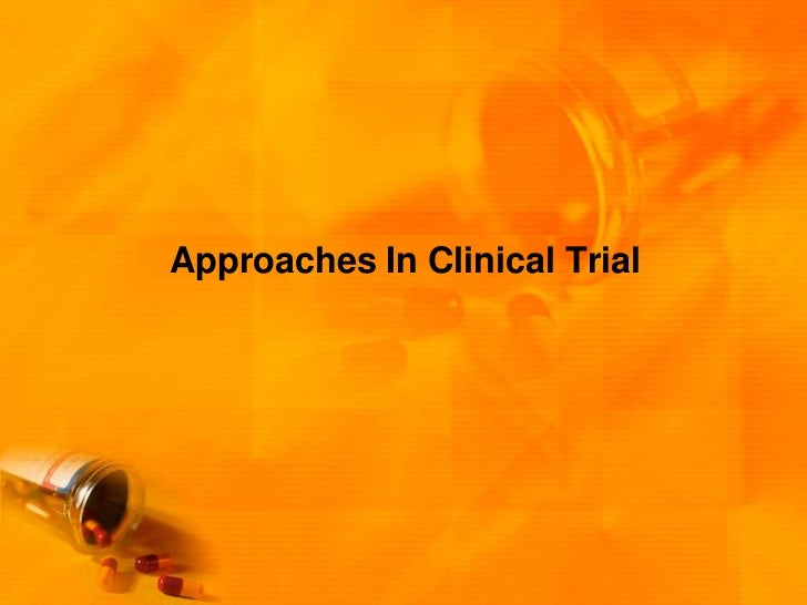 Approaches In Clinical Trial<br />