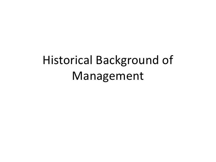 Historical Background of Management<br />