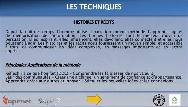 LES TECHNIQUES HISTOIRES ET RÉCITS Depuis la nuit des temps, l'homme utilise la narration comme méthode d'apprentissage et...
