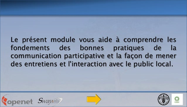 Le présent module vous aide à comprendre les fondements des bonnes pratiques de la communication participative et la façon...