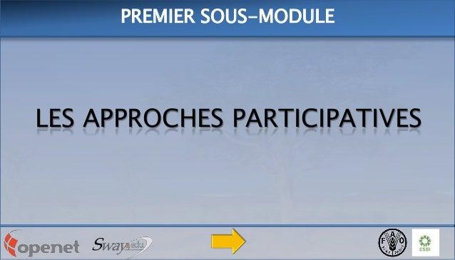 PREMIER SOUS-MODULE  LES APPROCHES PARTICIPATIVES