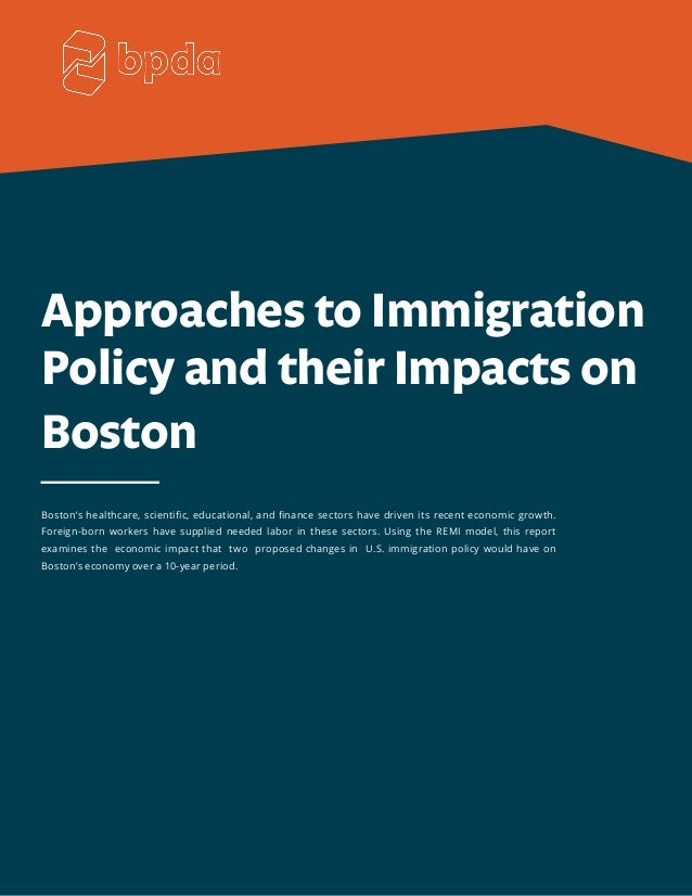 Approaches to Immigration Policy and their Impacts on Boston Boston's healthcare, scientific, educational, and finance sec...