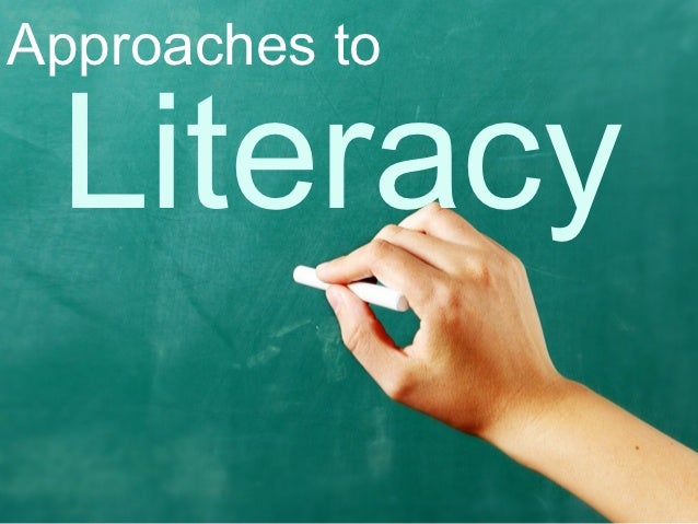 Approaches to Literacy