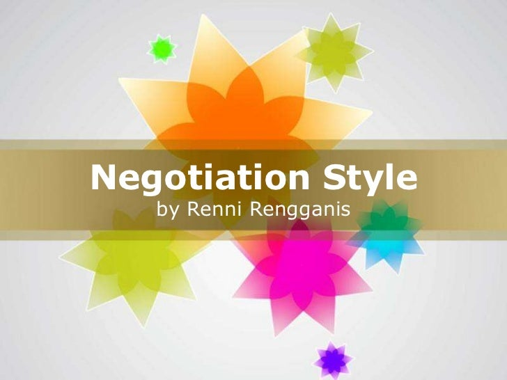 Negotiation Style   by Renni Rengganis                        Page 1