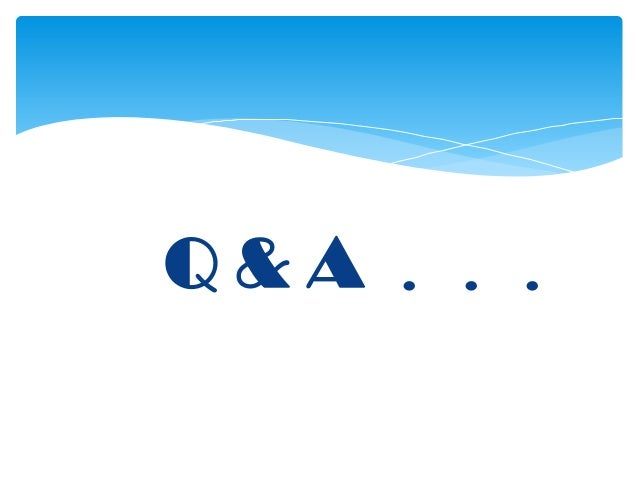 Q&A . . .