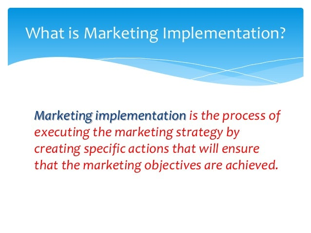 What is Marketing Implementation? Marketing implementation is the process of executing the marketing strategy by creating ...