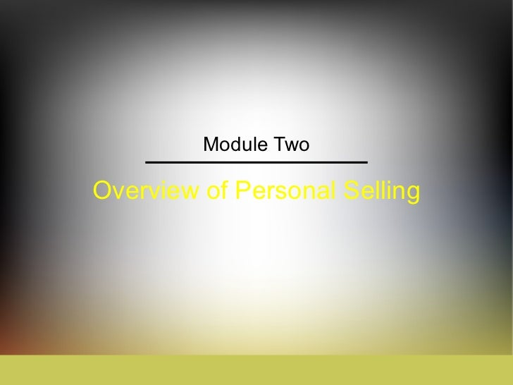 Overview of Personal Selling Module Two