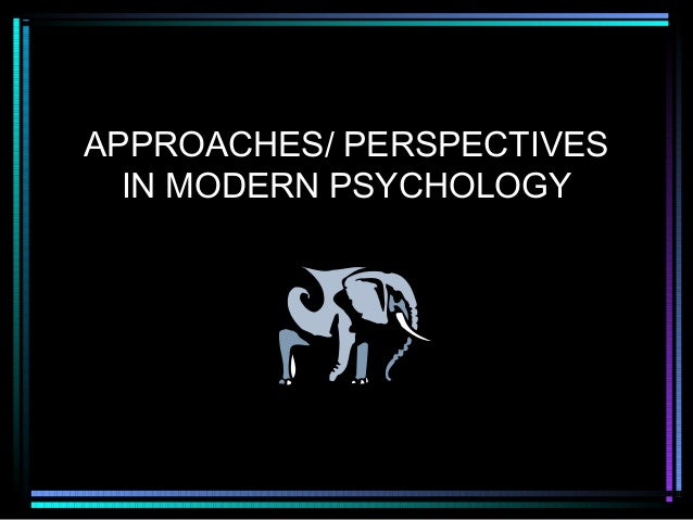 modern perspectives of psychology 7 perspectives of psychology scientific study of all mental activities associated with thinking, knowing, remembering, and communicating cognitive sub-discipline of.