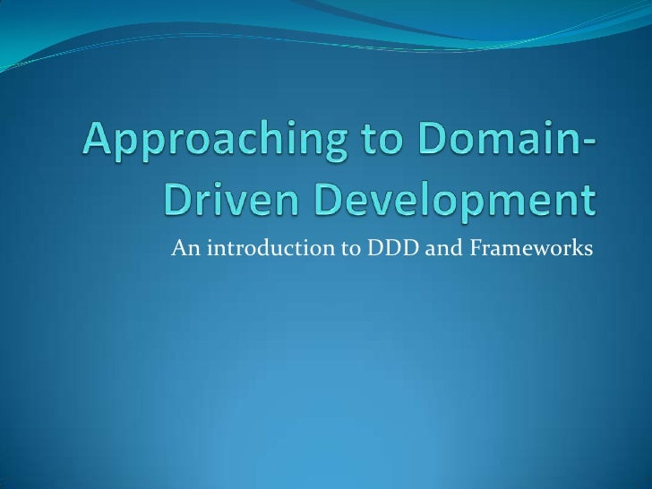 An introduction to DDD and Frameworks